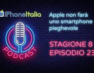 Apple non farà uno smartphone pieghevole – iPhoneItalia Podcast S08E23