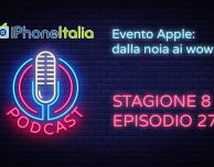 Evento Apple: dalla noia ai wow – iPhoneItalia Podcast S08E27