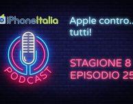 Apple contro tutti – iPhoneItalia Podcast S08E25