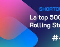 Shortcuts #42: La top 500 di Rolling Stone