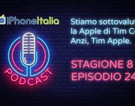 Stiamo sottovalutando la Apple di Tim Cook! Anzi, Tim Apple – iPhoneItalia Podcast S08E24