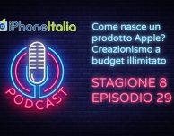 Come nasce un prodotto Apple? Creazionismo a budget illimitato – iPhoneItalia Podcast S08E29