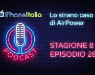 Lo strano caso di AirPower – iPhoneItalia Podcast S08E28