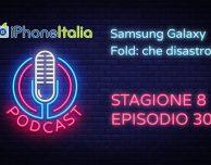Samsung Galaxy Fold: che disastro! – iPhoneItalia Podcast S08E30