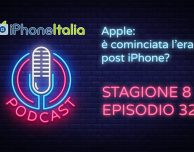 Apple: è cominciata l'era post iPhone? – iPhoneItalia Podcast S08E32