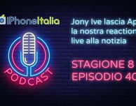 Jony Ive lascia Apple: la nostra reaction live alla notizia – iPhoneItalia Podcast S08E40