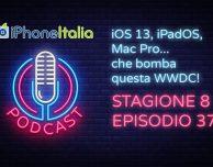 iOS 13, iPadOS, Mac Pro… che bomba questa WWDC! – iPhoneItalia Podcast S08E37