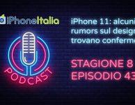 iPhone 11: alcuni rumors sul design trovano conferme – iPhoneItalia Podcast S08E43
