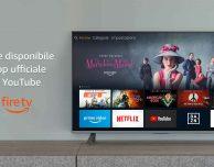 YouTube torna su Amazon Fire TV, Prime Video su Chromecast e Android TV