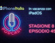In vacanza con iPadOS – iPhoneItalia Podcast S08E45