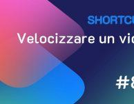 Shortcuts #80: Velocizzare un video su Safari