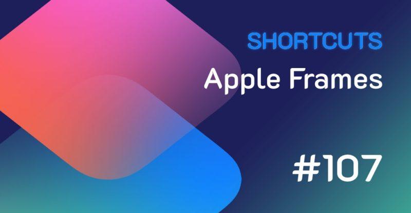 Siri Shortcuts Apple Frames