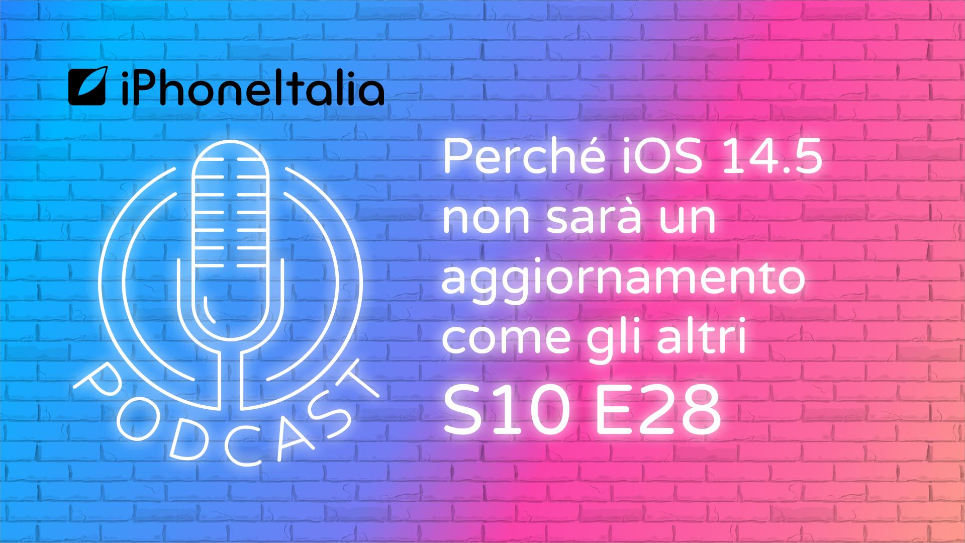 Perché iOS 14.5 non sarà un aggiorname …